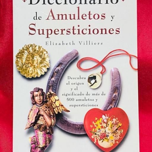 DICCIONARIO DE AMULETOS Y SUPERSTICIONES