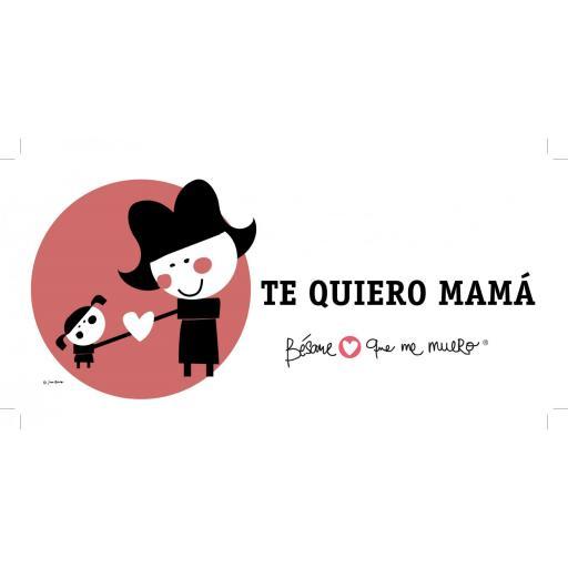 """Taza """"Te quiero mamá"""" [2]"""