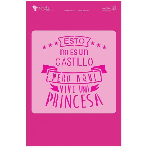 ESTO NO ES UN CASTILLO  PRINCESA  AMELIE STENCIL - 02042   20X20CM