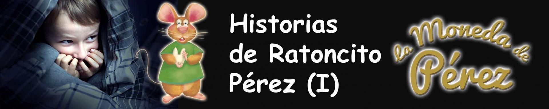 HISTORIAS DE RATONCITO PEREZ (CUANDO EL DIENTE COMENZO A MOVERSE)