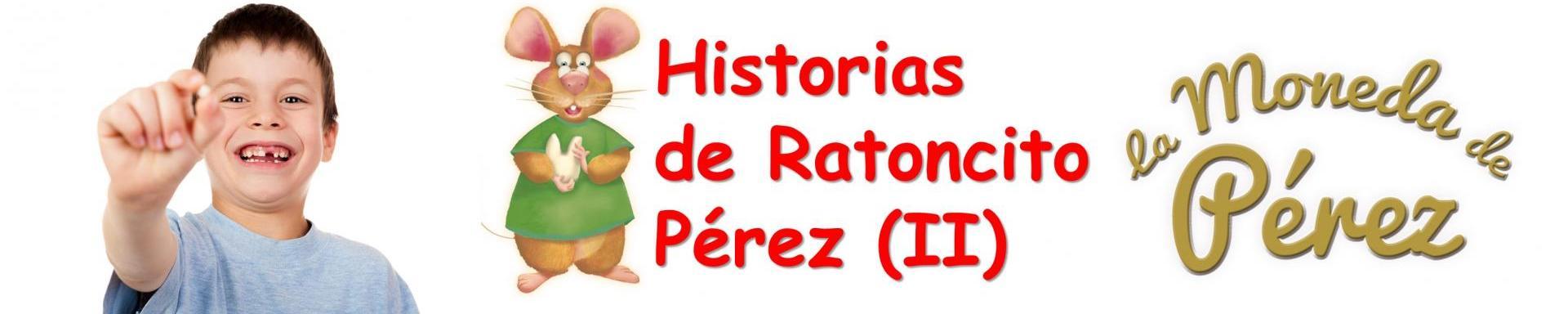 HISTORIAS DE RATONCITO PEREZ (CUANDO EL DIENTE SE CAYÓ)