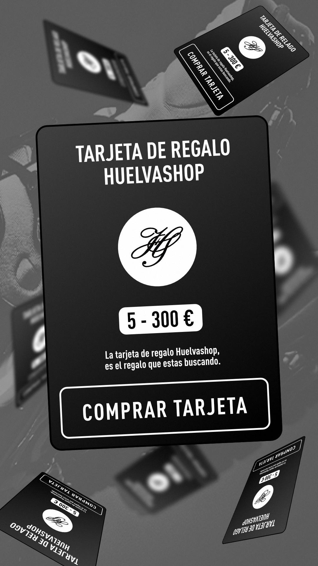 TARJETA REGALO HUELVASHOP