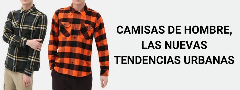 Camisas de hombre, las nuevas tendencias urbanas