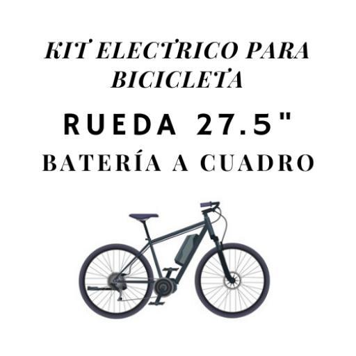 kit electrico para bicicleta rueda 27.5 bateria a cuadro