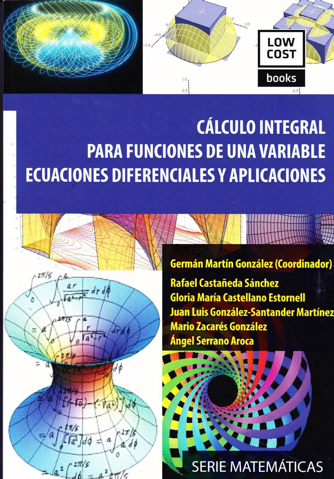 CÁLCULO INTEGRAL PARA FUNCIONES DE UNA VARIABLE. ECUACIONES DIFERENCIALES Y APLICACIONES