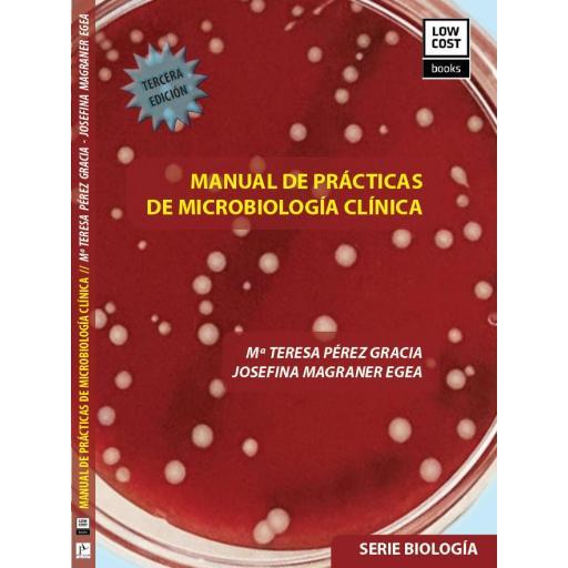 MANUAL DE PRÁCTICAS DE MICROBIOLOGÍA CLÍNICA (3ª Edición)