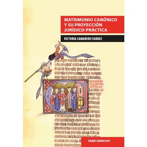 MATRIMONIO CANÓNICO Y SU PROYECCIÓN JURÍDICO-PRÁCTICA