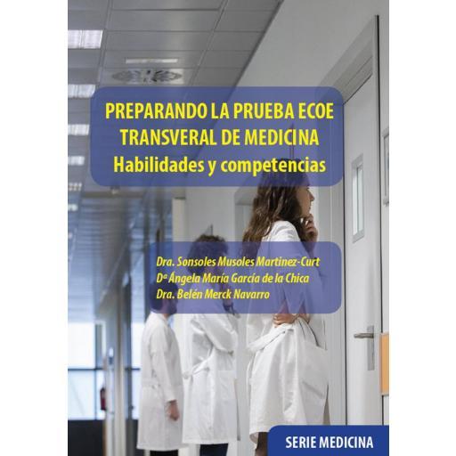 PREPARANDO LA PRUEBA ECOE TRANSVERAL DE MEDICINA. Habilidades y competencias.