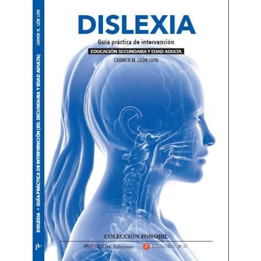 DISLEXIA. Guía práctica de intervención. Educación Secundaria y Edad Adulta.