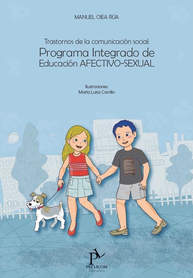 TRASTORNOS DE LA COMUNICACIÓN SOCIAL: PROGRAMA INTEGRADO DE EDUCACIÓN AfECTIVO-SEXUAL
