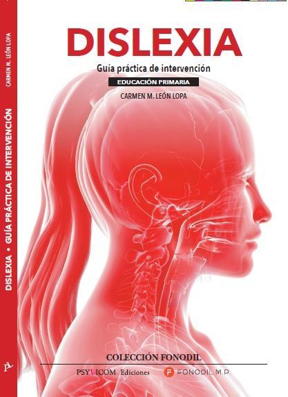 DISLEXIA. Guía práctica de intervención. Educación Primaria.