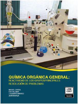 """""""QUÍMICA ORGÁNICA GENERAL. REACTIVIDAD DE LOS GRUPOS PRINCIPALES. RESOLUCIÓN DE PROBLEMAS"""""""