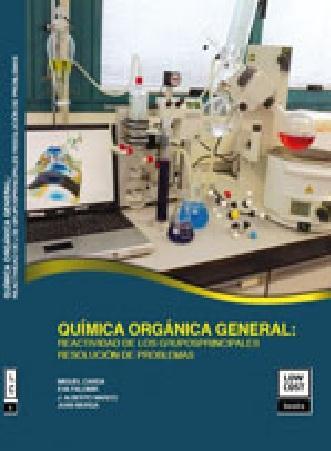 QUÍMICA ORGÁNICA GENERAL. REACTIVIDAD DE LOS GRUPOS PRINCIPALES. RESOLUCIÓN DE PROBLEMAS