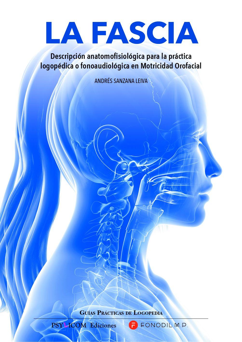 https://www.psylicomediciones.com/p8424244-la-fascia-descripcion-anatomofisiologica-para-la-practica-fonoaudiologica-y-logopedica-en-motricidad-orofacial.html