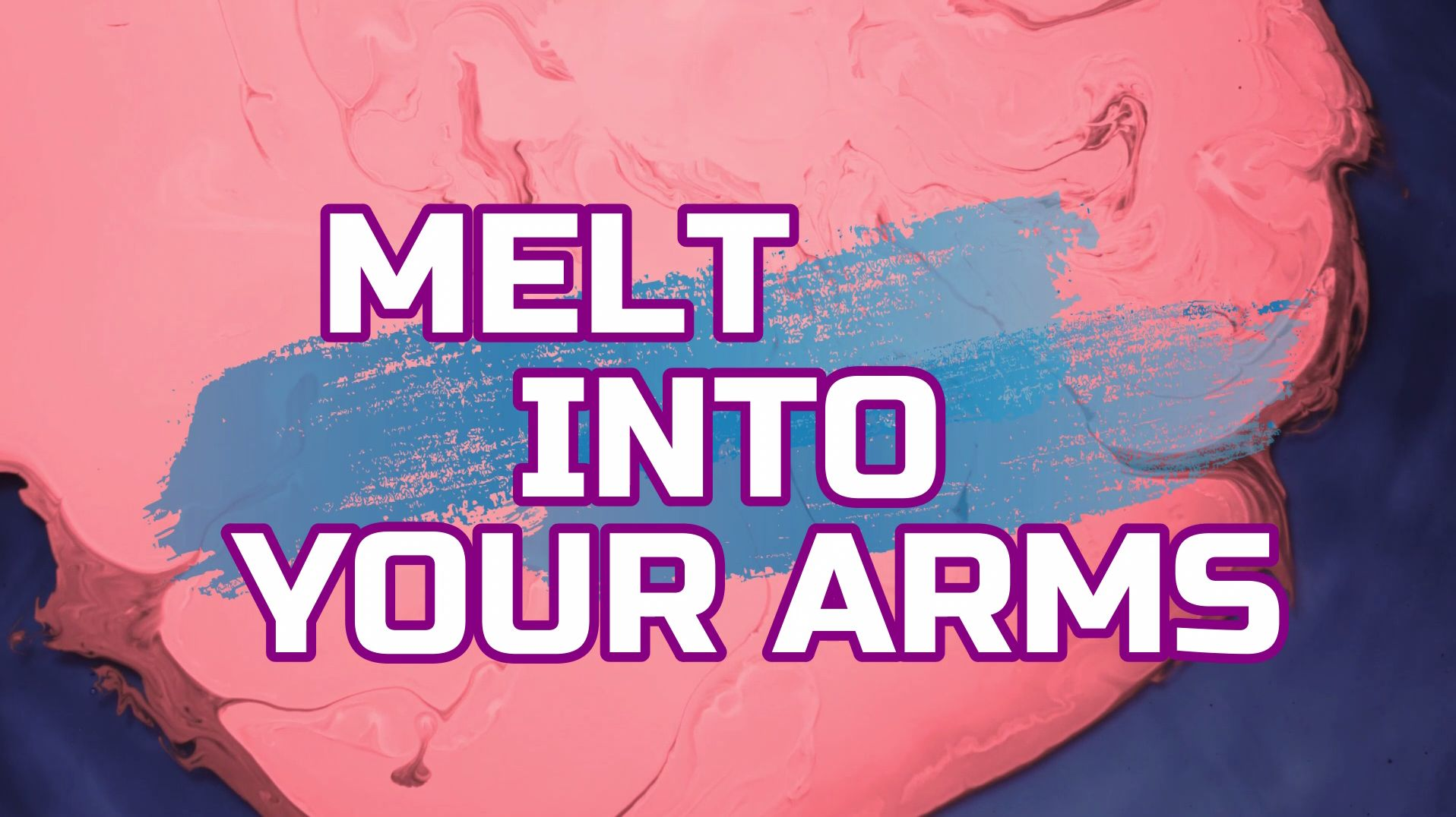 MELT INTO YOUR ARMS -Original Mix-