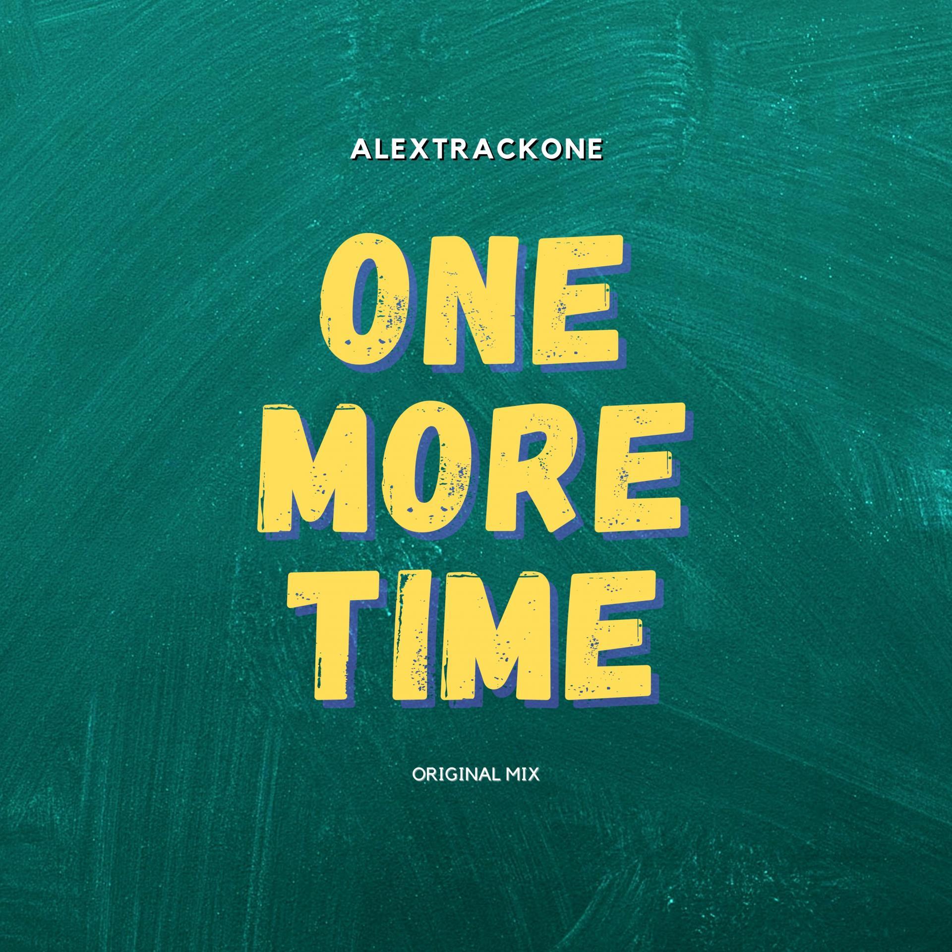 ONE MORE TIME -ORIGINAL MIX-