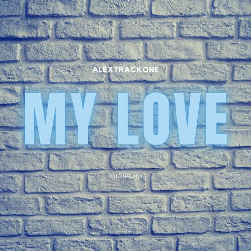 MY LOVE -Original Mix-