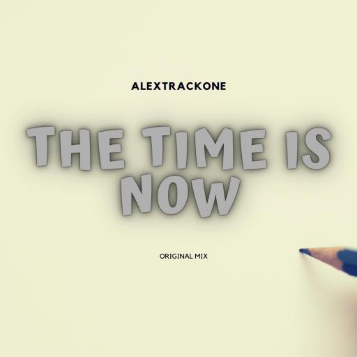 THE TIME IS NOW -ORIGINAL MIX-