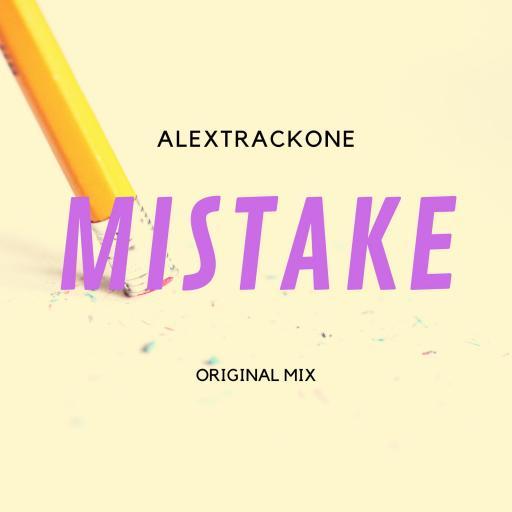 MISTAKE -ORIGINAL MIX-