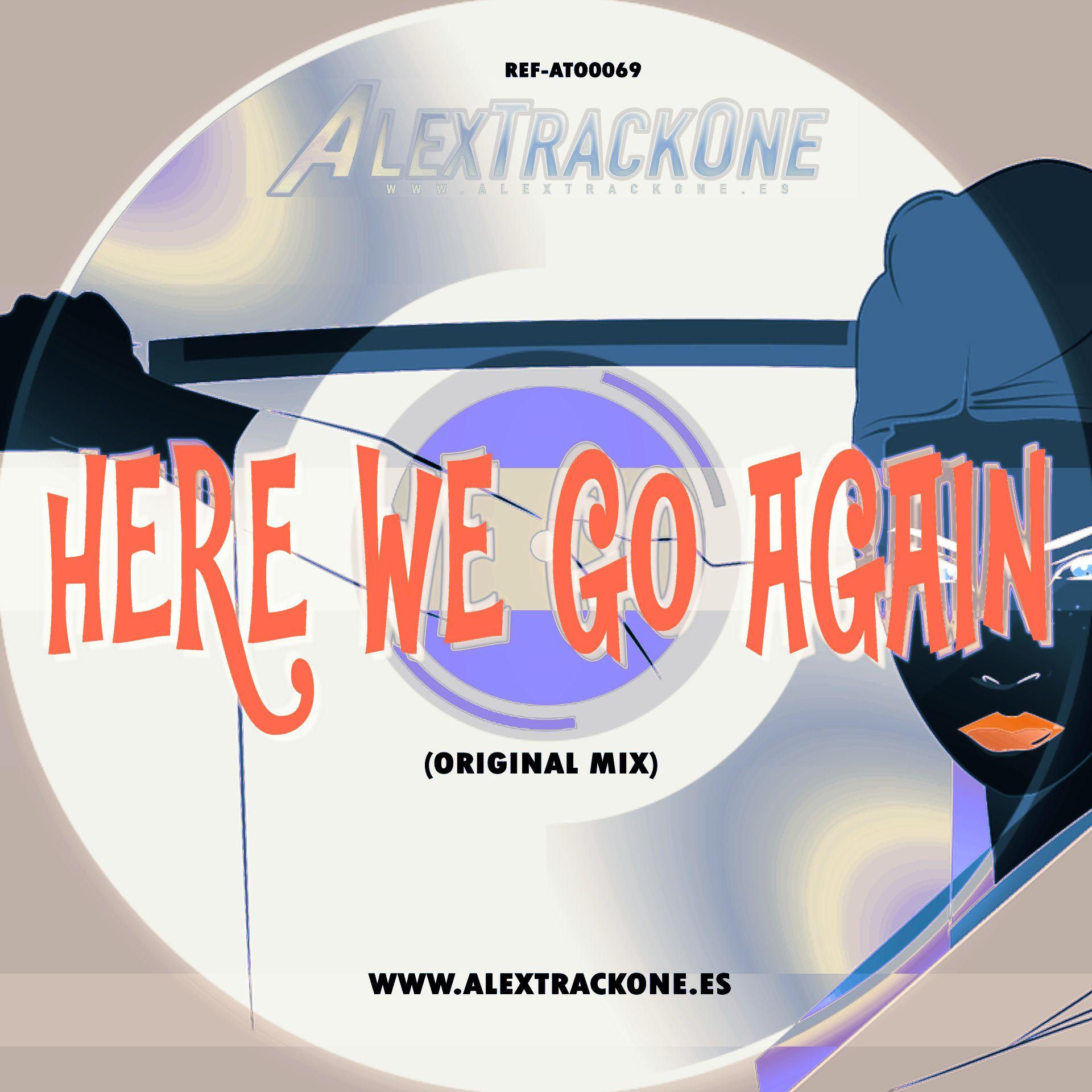 REF-ATO0069 HERE WE GO AGAIN (ORIGINAL MIX) (MP3 & WAV & FLAC)