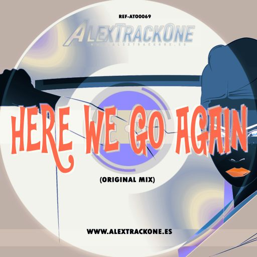 REF-ATO0069 HERE WE GO AGAIN (ORIGINAL MIX) (MP3 & WAV & FLAC)
