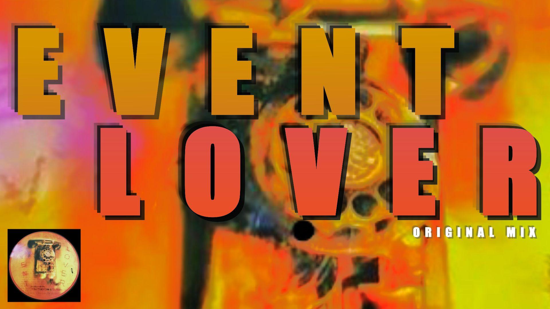 EVENT LOVER -Original Mix-