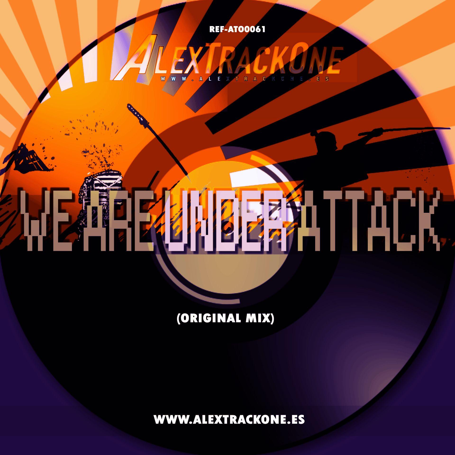 REF-ATO0061 WE ARE UNDER ATTACK (ORIGINAL MIX) (MP3 & WAV & FLAC)