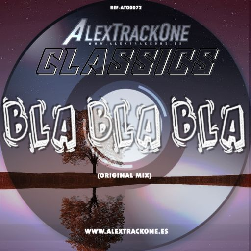 REF-ATO0072 CLASSICS - BLABLABLA (ORIGINAL MIX) (MP3 & WAV & FLAC)