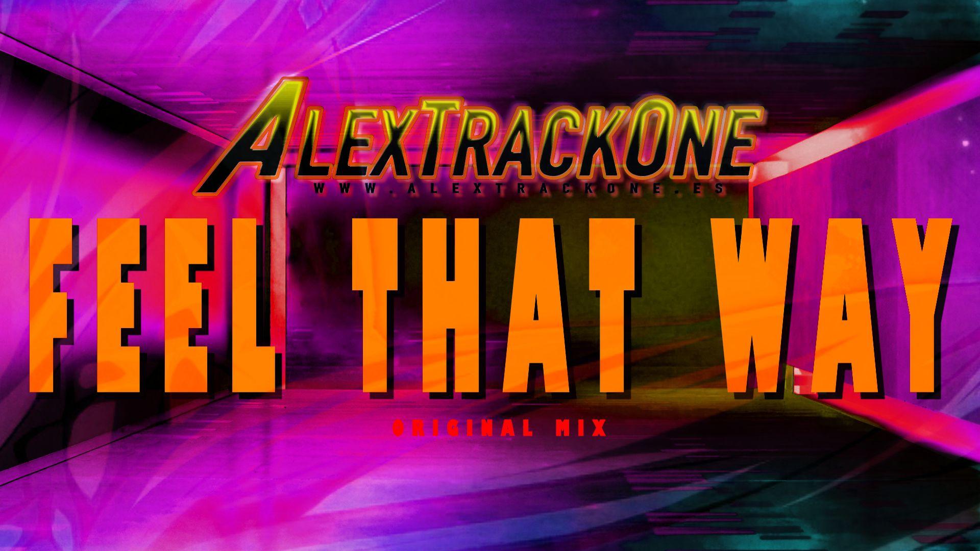 FEEL THAT WAY -Original Mix-