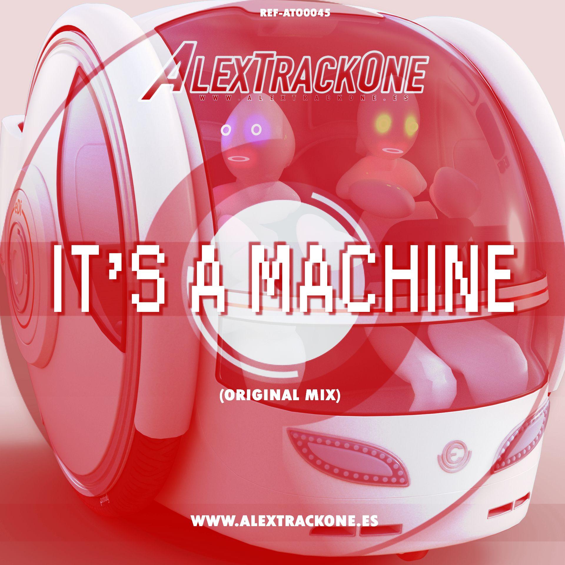 REF-ATO0045 ITS A MACHINE (ORIGINAL MIX) (MP3 & WAV)