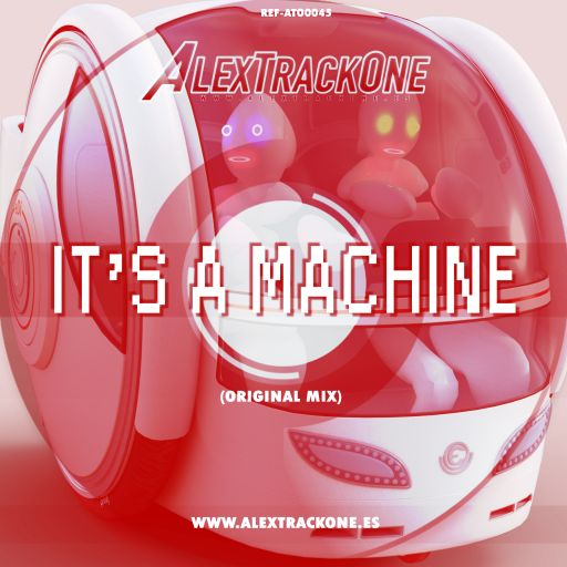 REF-ATO0045 ITS A MACHINE (ORIGINAL MIX) (MP3 & WAV)