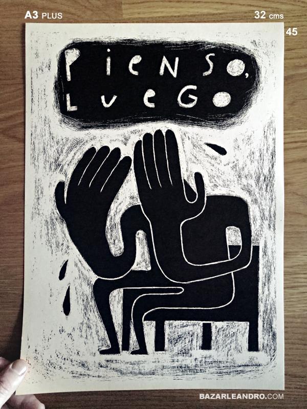 PIENSO, LUEGO. (A3 plus)