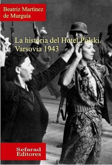 La historia del Hotel Polski. Varsovia 1943