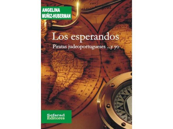 Los esperandos. Piratas judeoportugueses... y yo