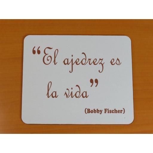 """Alfombrilla """"El ajedrez es la vida"""" ( Bobby Fischer )"""