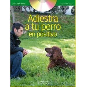 Adiestra a tu Perro en Positivo