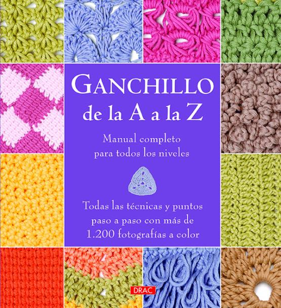 Libro de Ganchillo de la A a la Z. Manual completo
