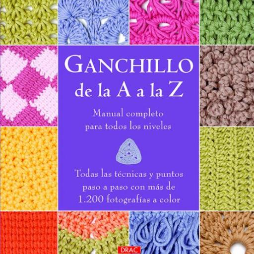 Libro de Ganchillo de la A a la Z. Manual completo