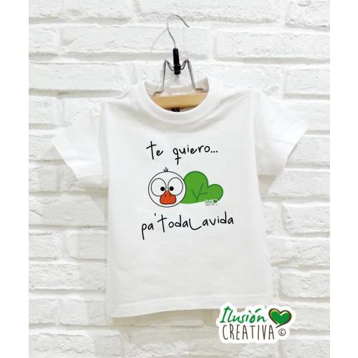 Camiseta Línea Chiquinete - Te quiero pa'todalavida [0]