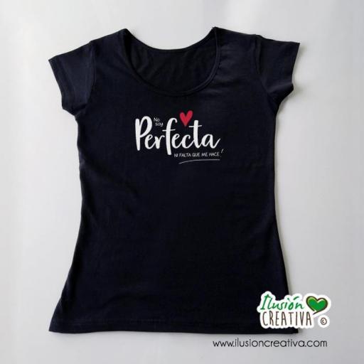 "Camiseta mujer ""no soy perfecta, ni falta que me hace"""