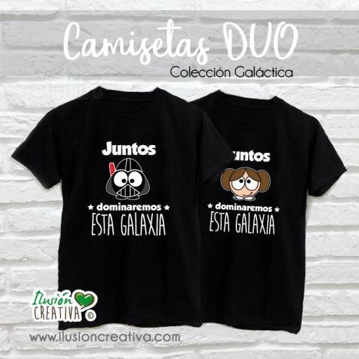 Duo Camisetas Adultos - JUNTOS DOMINAREMOS ESTA GALAXIA - Chiquinete galáctico