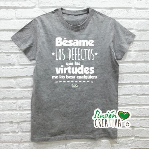 Camiseta BÉSAME LOS DEFECTOS, QUE LAS VIRTUDES ME LAS BESA CUALQUIERA