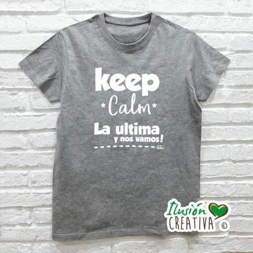Camiseta Hombre - Keep Calm, la última y nos vamos