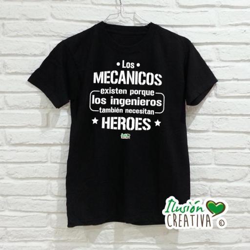 Camiseta Hombre - Los mecánicos existen porque los ingenieros necesitan héroes