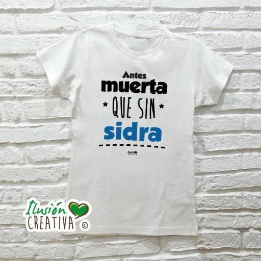 Camiseta Mujer - ANTES MUERTA QUE SIN SIDRA