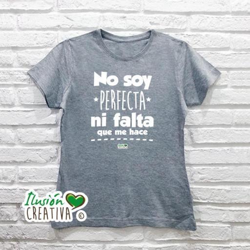 Camiseta Mujer - NO SOY PERFECTA, NI FALTA QUE ME HACE [1]