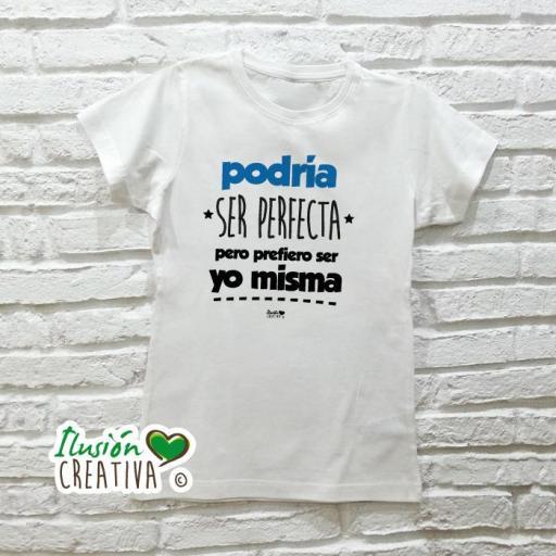 Camiseta Mujer - PODRÍA SER PERFECTA PERO PREFIERO SER YO MISMA