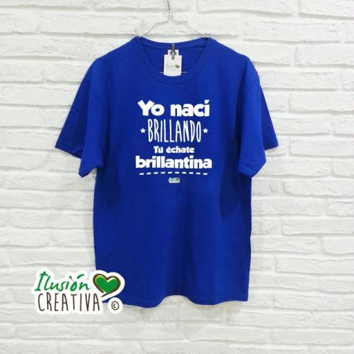 Camiseta Mujer - YO NACÍ BRILLANDO, TÚ ÉCHATE BRILLANTINA [3]