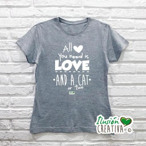 Camiseta mujer.- All you need is love, and a cat, or two
