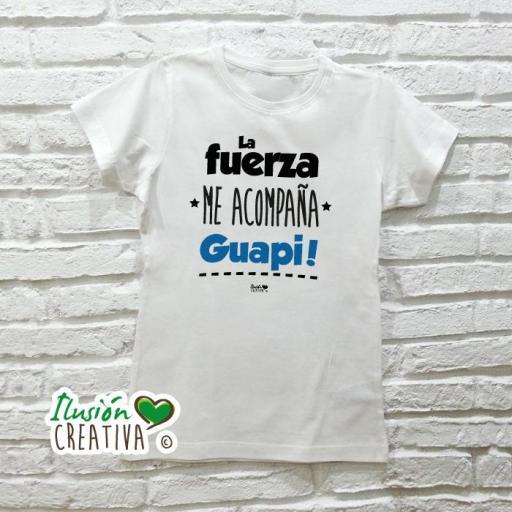 Camiseta Mujer - LA FUERZA ME ACOMPAÑA, GUAPI!